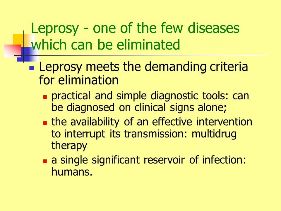Leprosy - one of the few diseases which can be eliminated