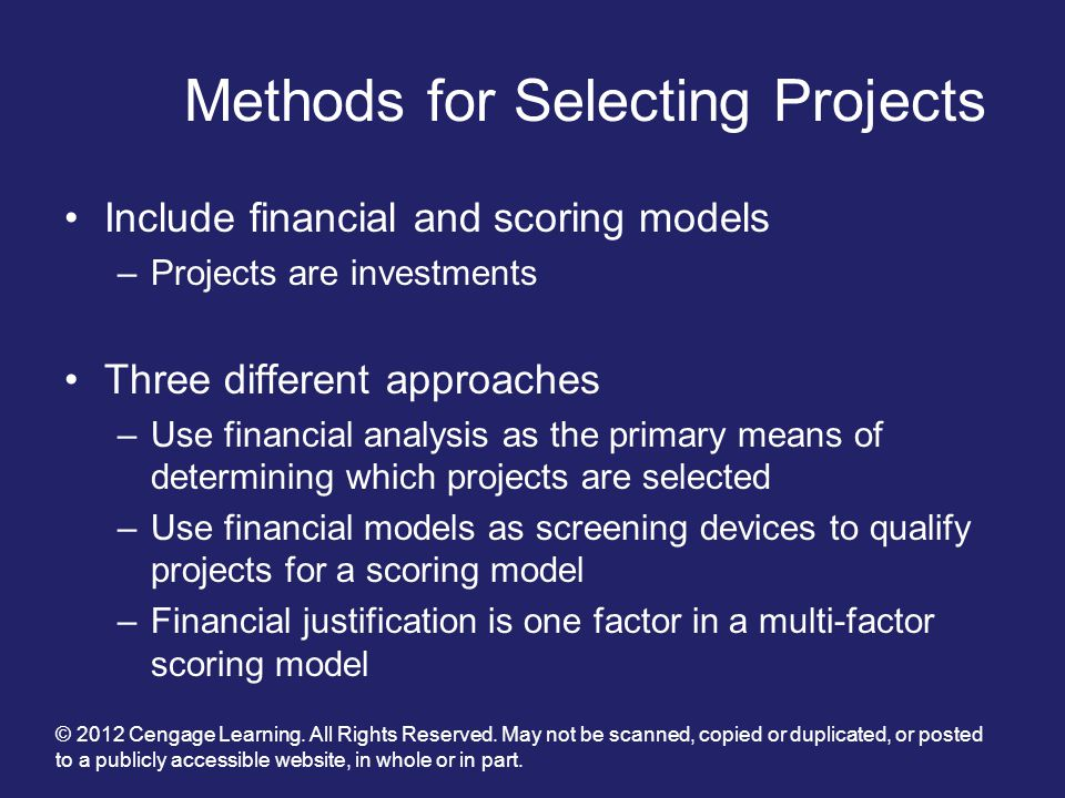 project selection methods Selection of projects is a key business process and is necessary to the ongoing economic health of the organization this process includes the project managers, product line managers and business unit executives, and all the stakeholders in and out of the business organization.