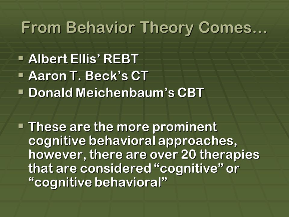 From Behavior Theory Comes…
