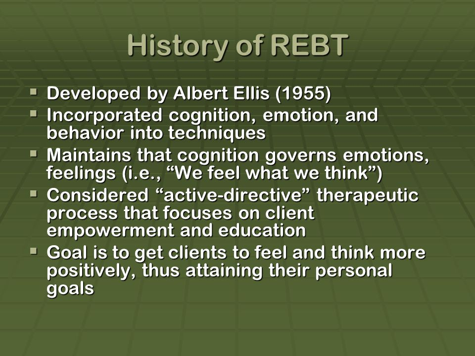 History of REBT Developed by Albert Ellis (1955)