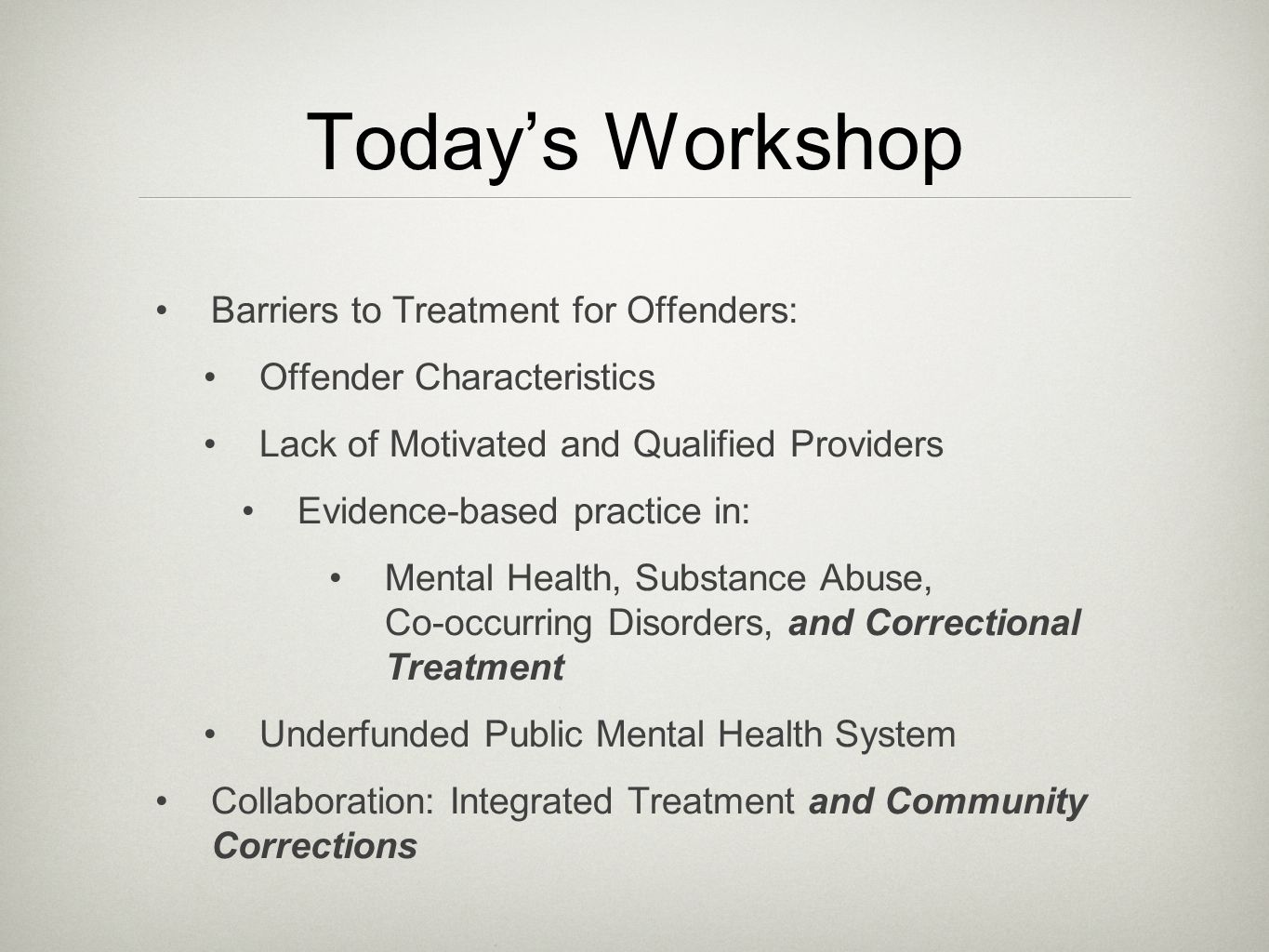 corrections and treatment Corrections and treatment 2 there is a wide choice of correctional treatments available for juveniles, which can be subdivided into two major categories, which are community treatment and institutional treatment.