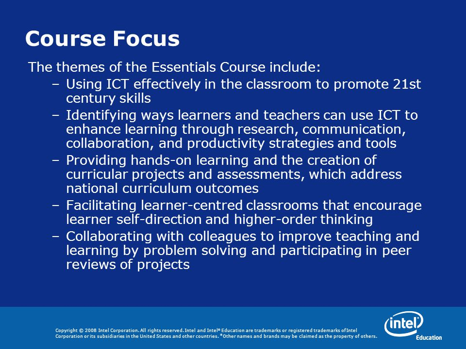 Course Focus The themes of the Essentials Course include: