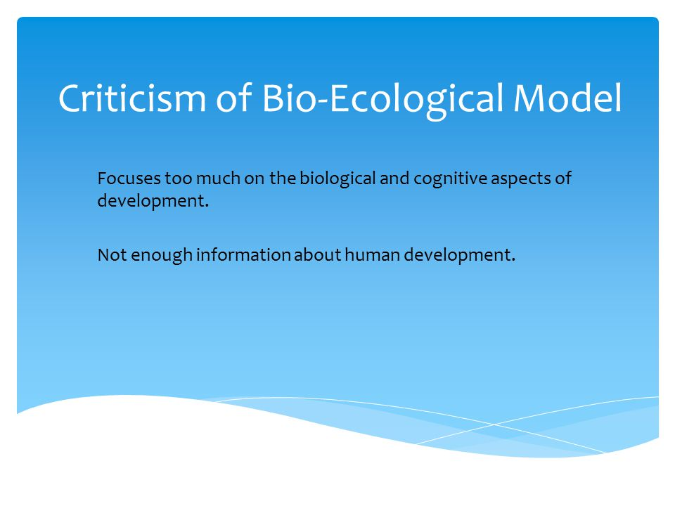 bio ecological model of human development Ecological systems theory,  been called bio-ecological systems theory  related to human development the ecological theory emphasizes.