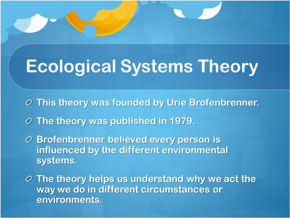 analysis of the ecological systems theory Drawing from bronfenbrenner's ecological perspective and typology of systems,  the  analyses of the mesosystem ecology of the adolescent gener- ally focus.