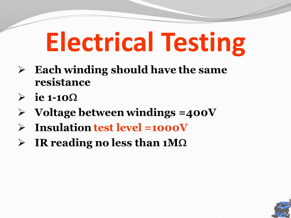 Electrical Testing Each winding should have the same resistance