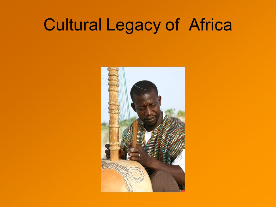 Cultural Legacy of Africa