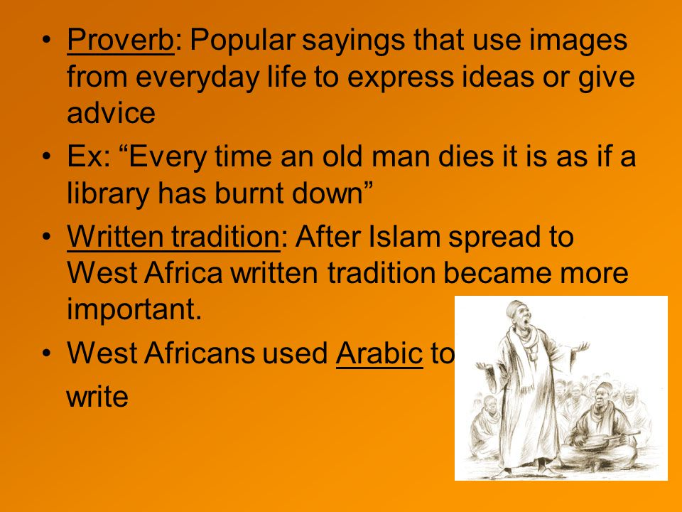 Proverb: Popular sayings that use images from everyday life to express ideas or give advice