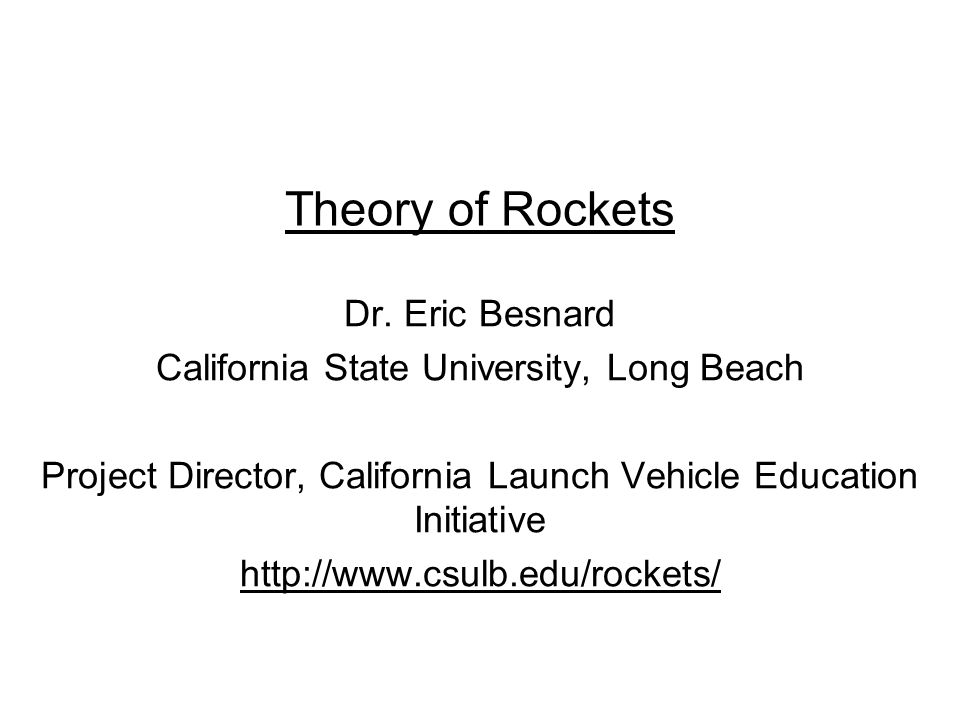 Theory of Rockets Dr. Eric Besnard