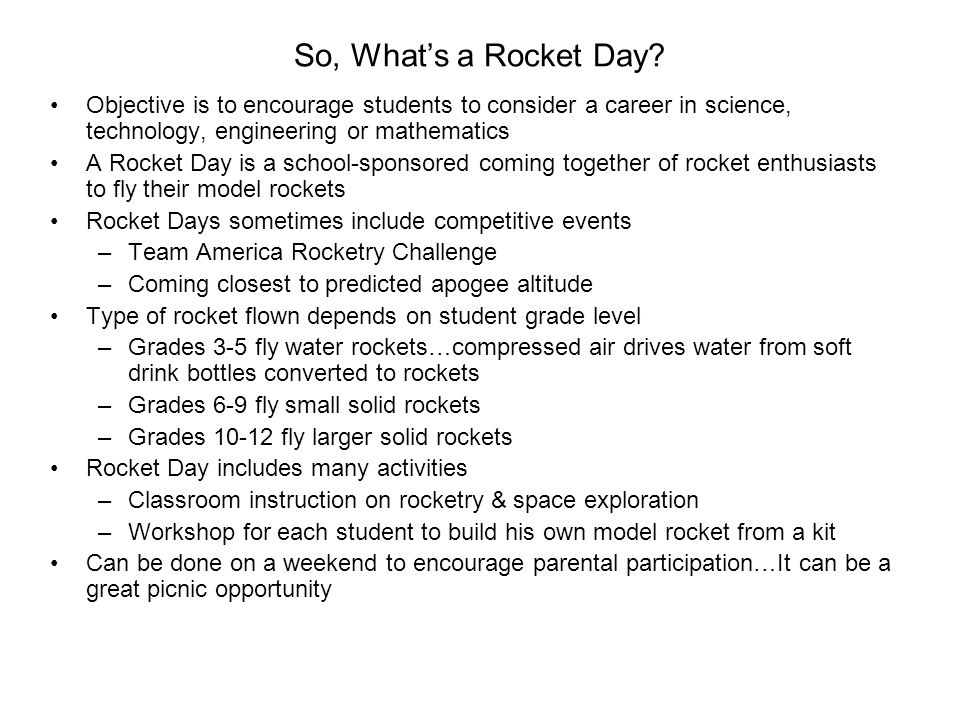 So, What's a Rocket Day Objective is to encourage students to consider a career in science, technology, engineering or mathematics.