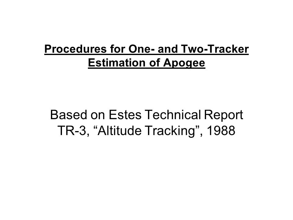 Procedures for One- and Two-Tracker Estimation of Apogee
