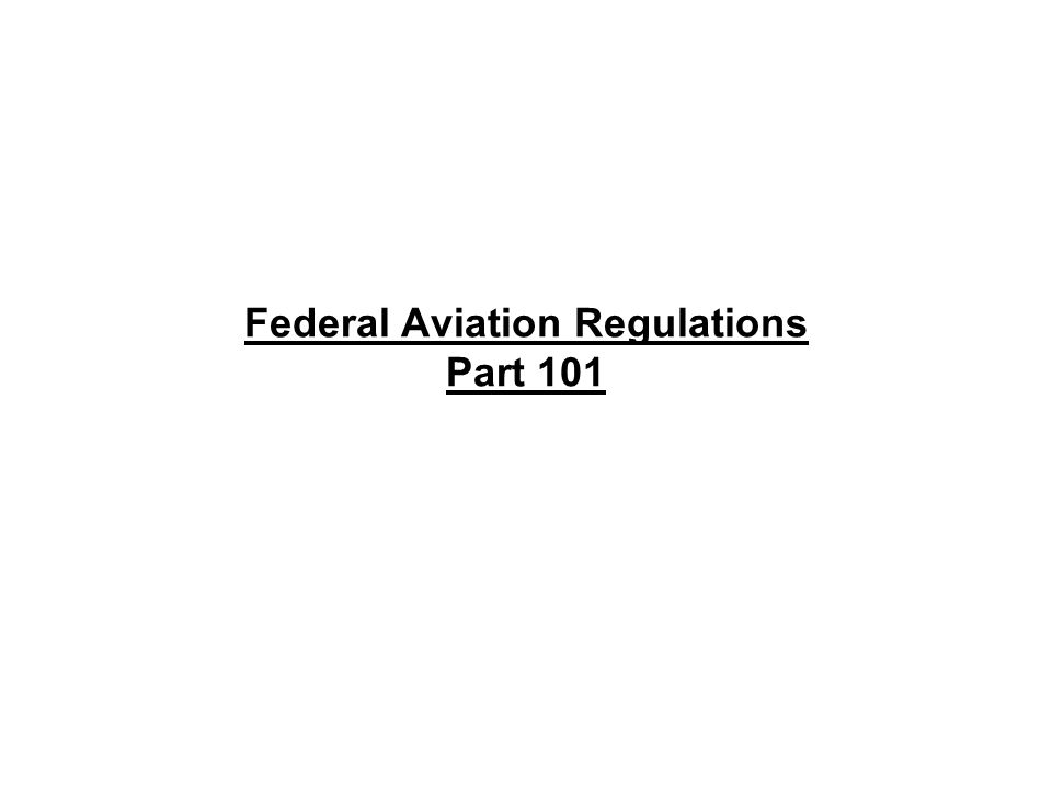 Federal Aviation Regulations Part 101