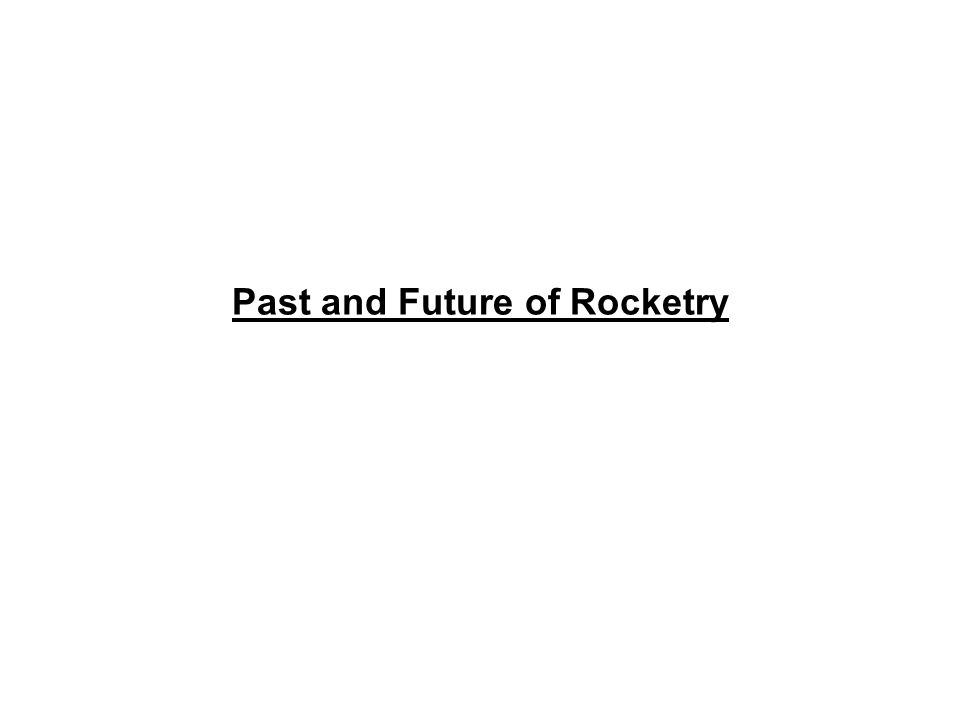 Past and Future of Rocketry