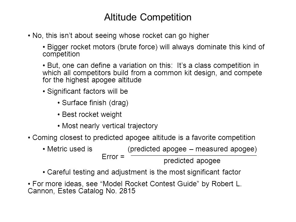 Altitude Competition No, this isn't about seeing whose rocket can go higher.