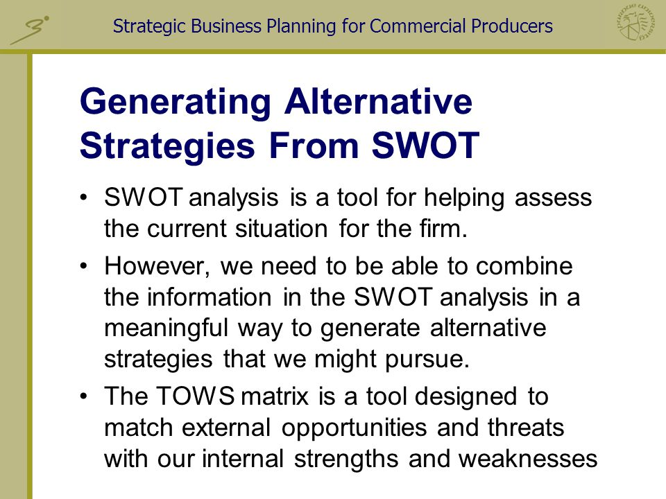 swot analysis and alternative strategies for Swot analysis: strengths, weaknesses, opportunities, threats  alternative strategies are based on particular combinations of the four strate-  the swot analysis.