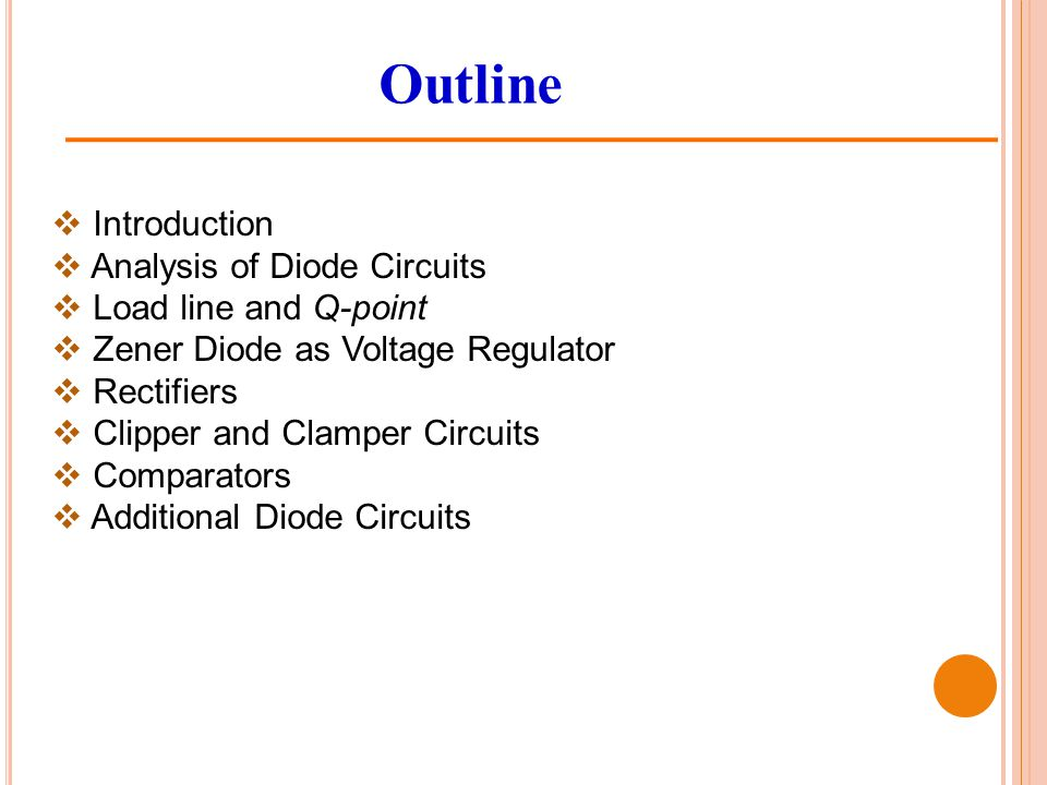 Outline Introduction Analysis of Diode Circuits Load line and Q-point