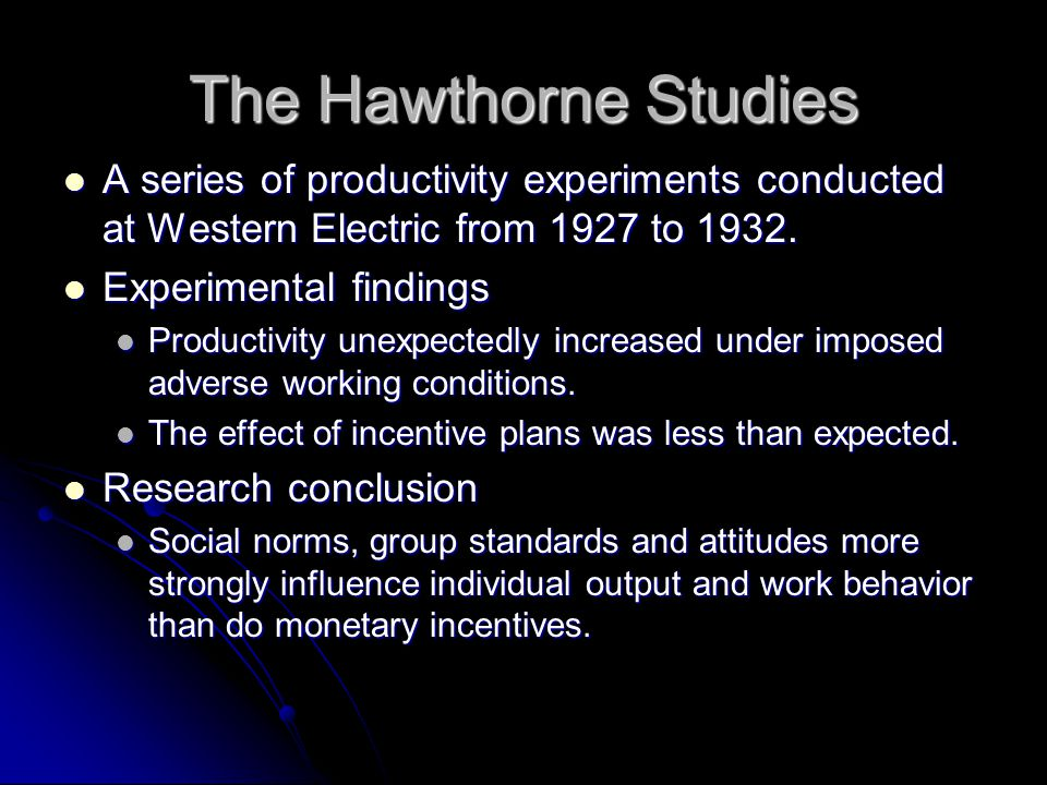 the hawthorne experiments 9 The optimal length of the working day: evidence from hawthorne experiments productivity is maximized at between 79 and 86 daily working hawthorne studies.