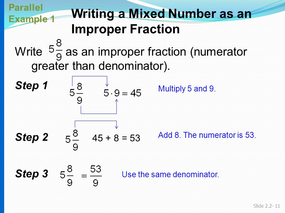 write a fraction as a mixed number A mixed number is a combination of a whole number and a fraction for example, if you have two whole apples and one half apple, you could describe this as 2 + 1 /2 apples, or 2 1 /2 apples writing mixed numbers as fractions.