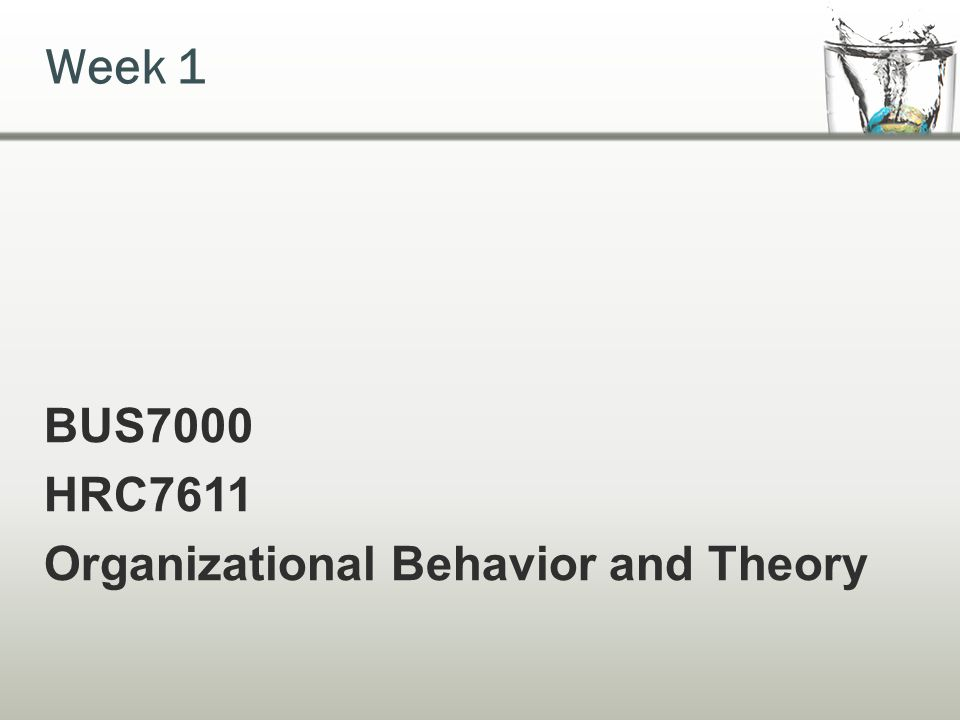 organizational behavior week 1 The course 'international business ii: organizational behaviour' is given in block  b  tutorial topic deadlines week 1 - introduction organizational behaviour.