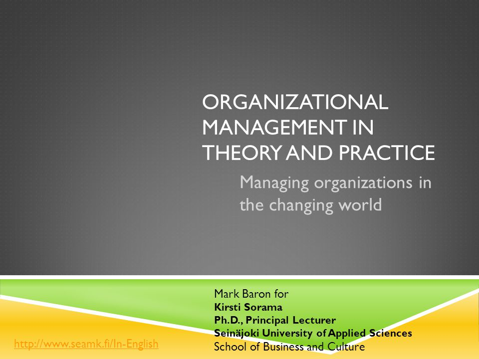 organizational theory and practice Organizational development (od) is a field of research, theory, and practice dedicated to expanding the knowledge and effectiveness of people to accomplish more successful organizational change and performance.