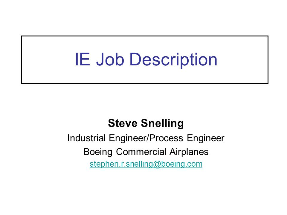 ie job description steve snelling industrial engineerprocess engineer - Industrial Engineering Job Description