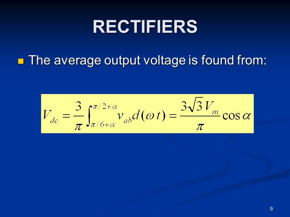 RECTIFIERS The average output voltage is found from: