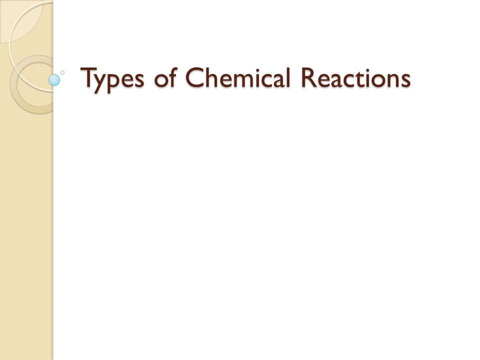Types of Chemical Reactions - ppt download