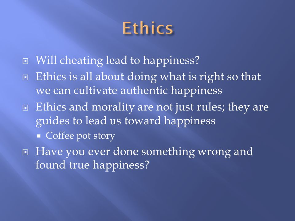 ethics cheating essay What's wrong with cheating  a version of this essay originally  and it won't be the last according to a survey i took of my ethics classes.