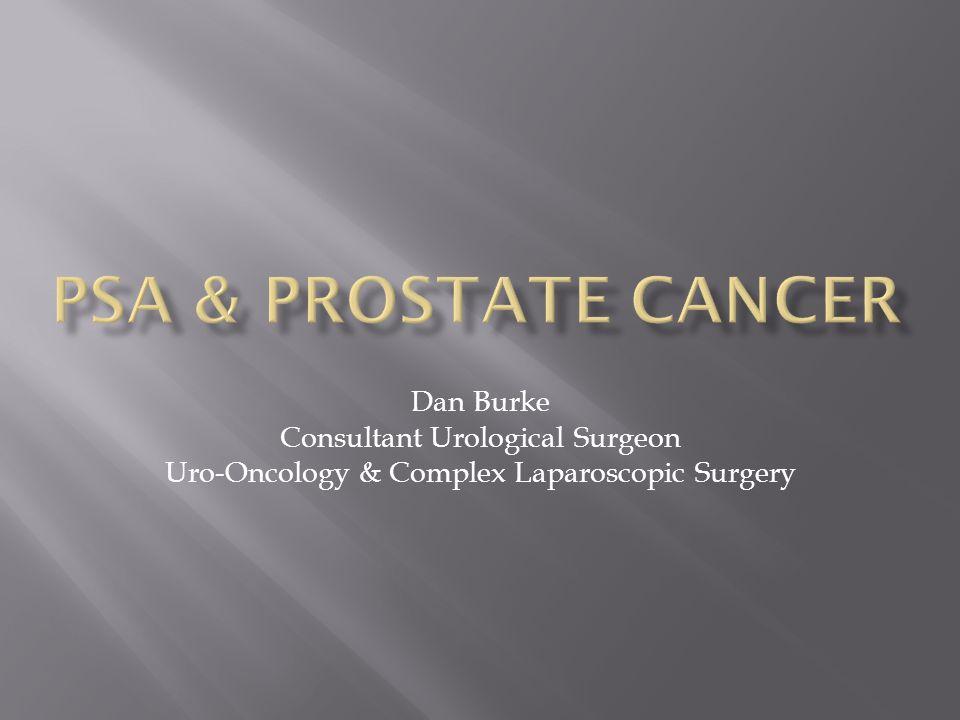 Psa prostate cancer dan burke consultant urological surgeon ppt psa prostate cancer dan burke consultant urological surgeon toneelgroepblik Gallery
