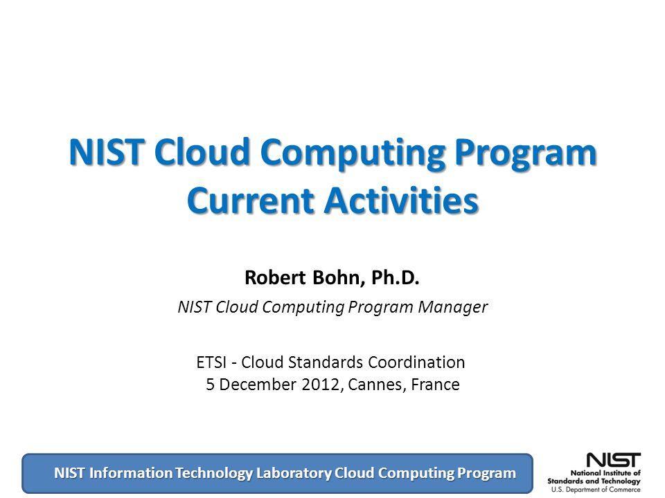 NIST Cloud Computing Program Current Activities