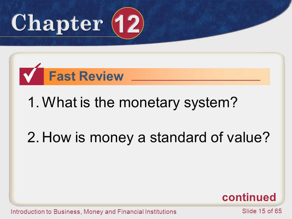 What is the monetary system How is money a standard of value