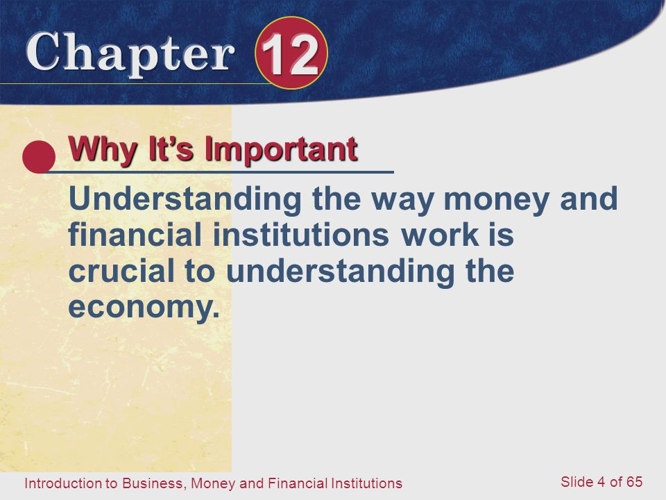 Why It's Important Understanding the way money and financial institutions work is crucial to understanding the economy.