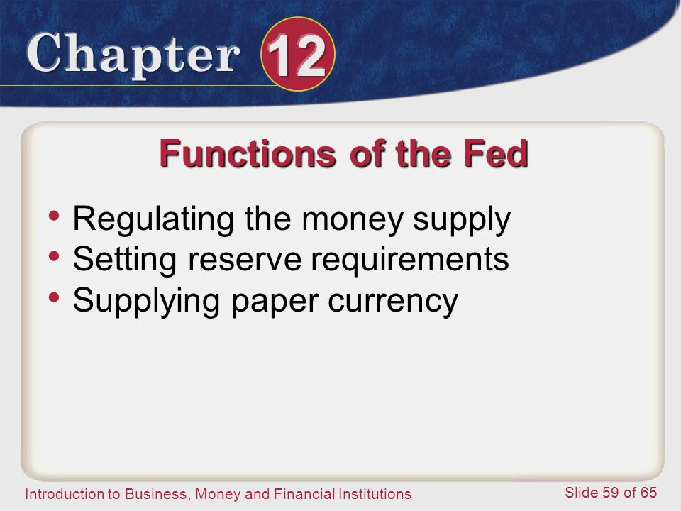 Functions of the Fed Regulating the money supply