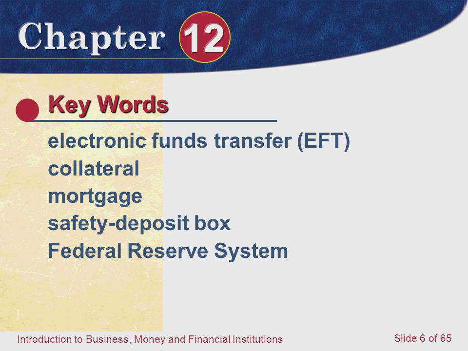 Key Words electronic funds transfer (EFT) collateral mortgage