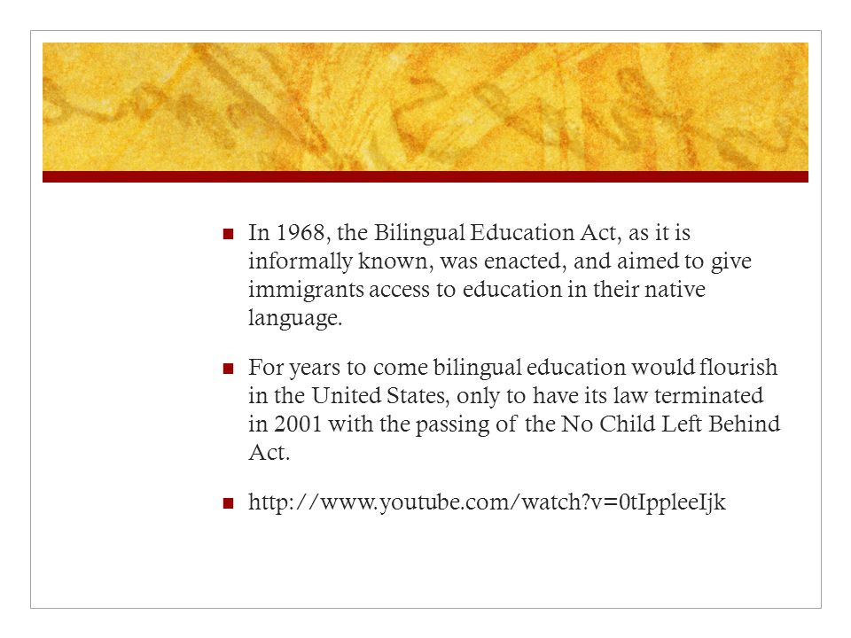 In 1968, the Bilingual Education Act, as it is informally known, was enacted, and aimed to give immigrants access to education in their native language.