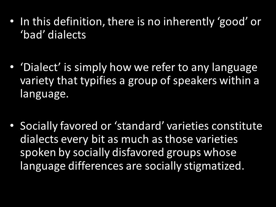In This Definition, There Is No Inherently U0027goodu0027 Or U0027badu0027 Dialects