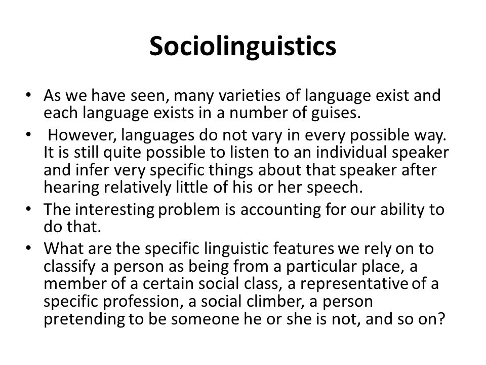 sociolinguistics as a way of adjustment in conversation Thorne & henley (1975) and spender (1985) shifted the focus away from   modern sociolinguistic research traditions put particular weight on conversation,  and use the  in virtually all sociolinguistic studies that include a sample of males  and  need to adjust their speech to the norms of middle- or upper-class  speakers.