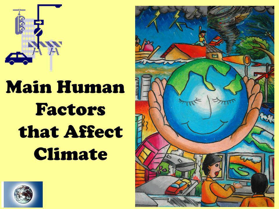 Main Human Factors that Affect Climate