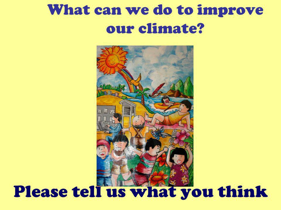 What can we do to improve our climate