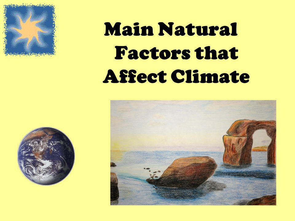 Main Natural Factors that Affect Climate