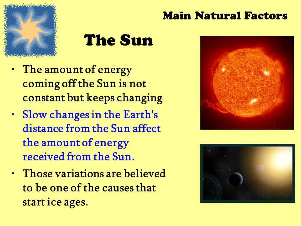 The Sun Main Natural Factors