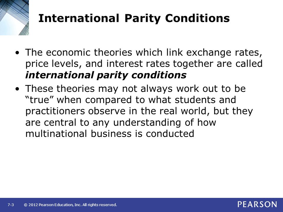 international parity conditions 4 international parity conditions 41 purchasing power parity the purchasing power parity (ppp) theory is one of the early theories of exchange rate.
