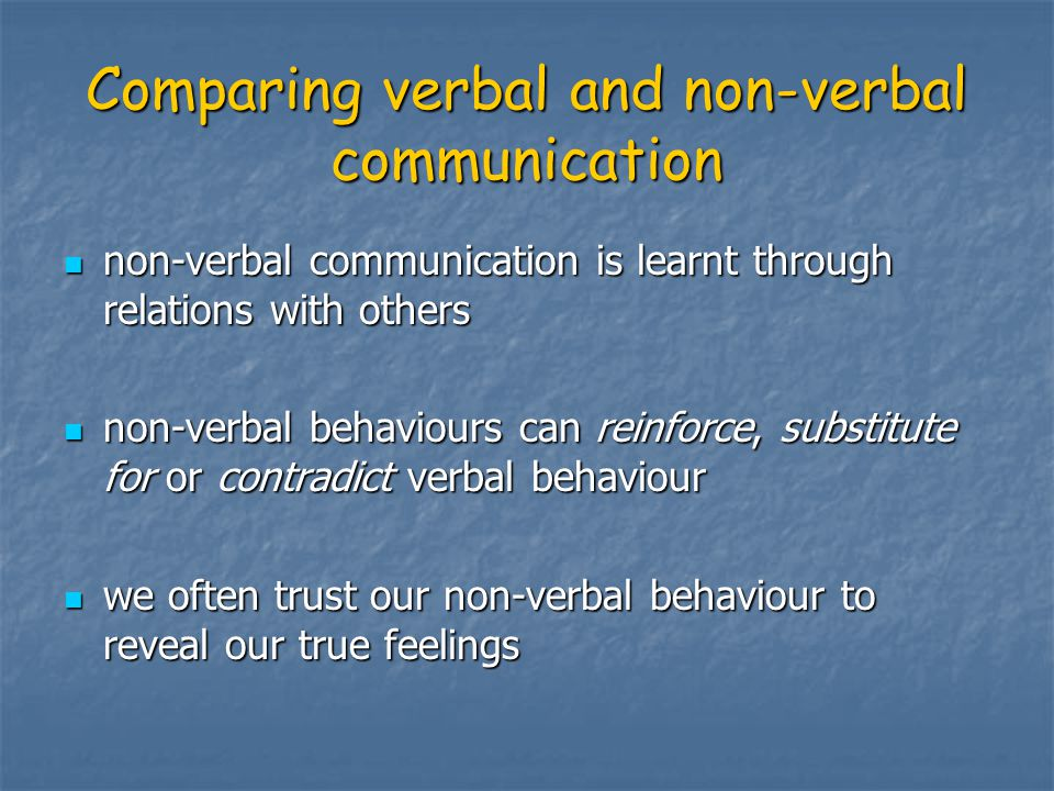 Comparing verbal and non-verbal communication