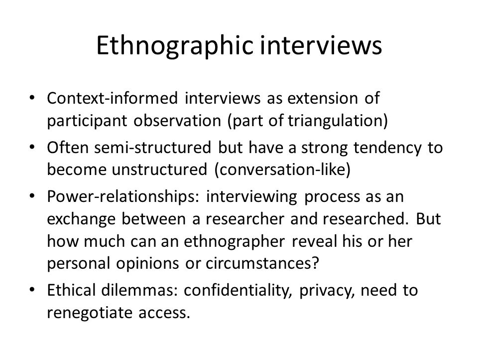 ethnographic interview Applying research techniques from the social sciences, in particular from anthropology, has a number of tangible benefits benefits of ethnography include.