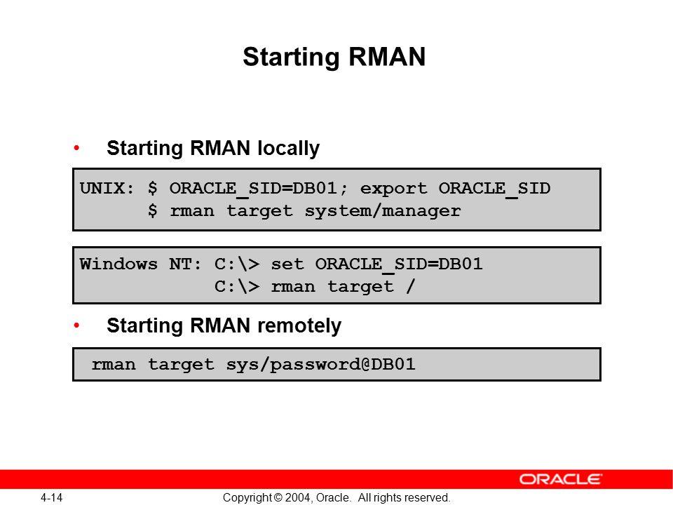 Starting RMAN Starting RMAN locally Starting RMAN remotely