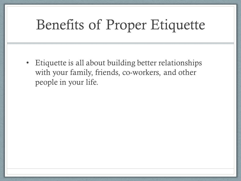 Benefits of Proper Etiquette