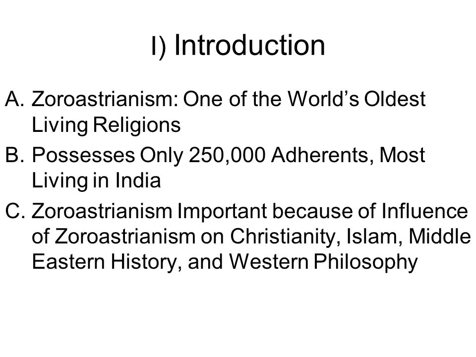 an introduction to the religion of zoroastrians A brief introduction to  the arabs burnt libraries and tried to eradicate this religion zoroastrians were subjected to greater taxes and were slowly.