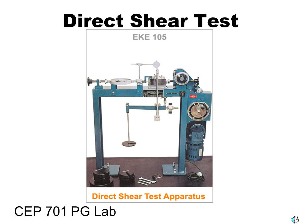 lab of shear strength Shear strength test of soil the choice of appropriate shear strength tests for a particular project depends on the soil type, whether the parameters will be used in a total or effective stress analysis, and the relative importance of the structure common laboratory tests include direct shear, triaxial, unconfined compression, and laboratory vane shear.