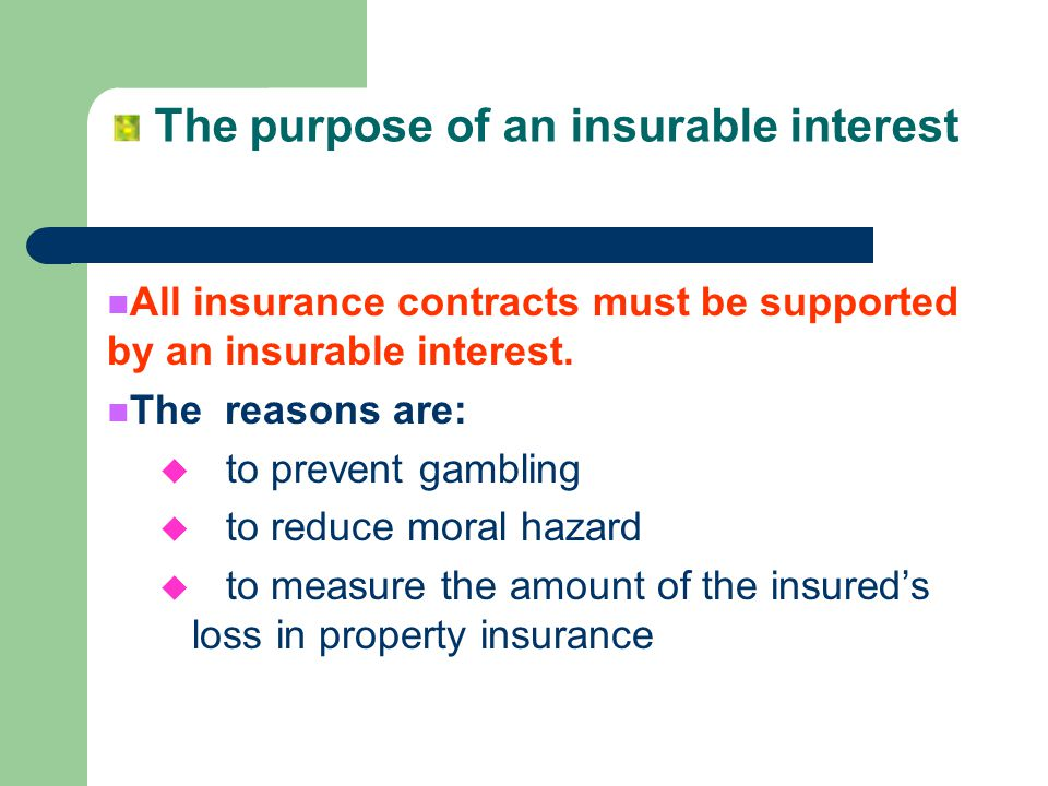 The purpose of an insurable interest