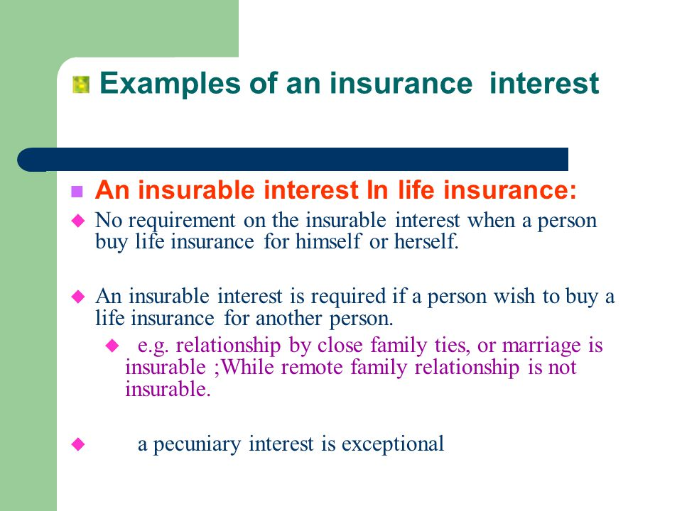 Examples of an insurance interest