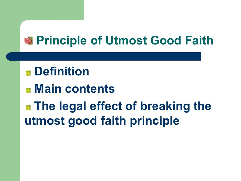 utmost good faith The responses to our survey on the duty of utmost of good faith contained in this  report  the duty to act with the utmost good faith, which they.